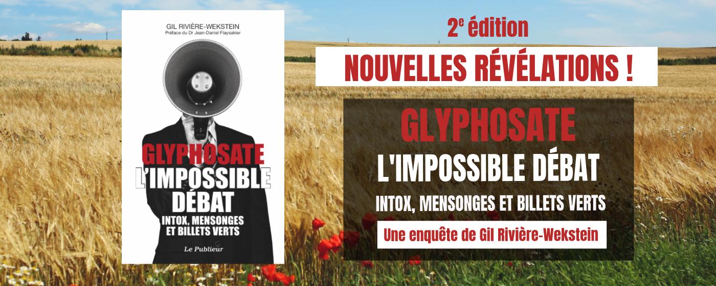 glyphosate impossible debat édition 2 nouvelles revelations